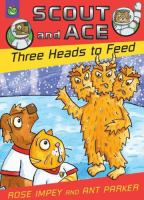 Three Heads to Feed
