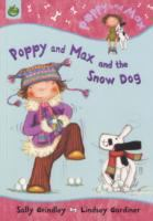 Poppy and Max and the Snow Dog