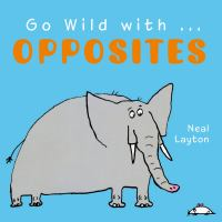 Go Wild With...opposites