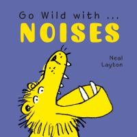Go Wild With- Noises