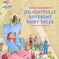 David Roberts' Delightfully Different Fairy Tales