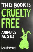 This Book Is Cruelty Free: Animals and Us