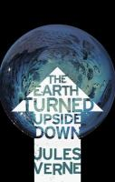 The Earth Turned Upside Down