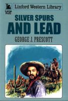 Silver Spurs and Lead