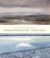 Watercolour Masters-then & Now