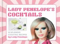 Lady Penelope's Cocktails