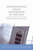 Environmental Policy Integration in Practice: Shaping Institutions for Learning (Earthscan Research Edition)