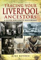 Tracing your Liverpool Ancestors