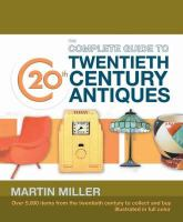The Complete Guide to Twentieth Century Antiques