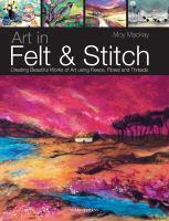 Art in Felt & Stitch