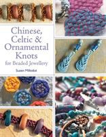 Chinese, Celtic, & Ornamental Knots for Beaded Jewellery