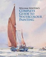 William Newton's Complete Guide to Watercolour Painting