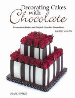 Decorating cakes with chocolate : scrumptious recipes and original chocolate decorations
