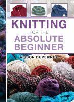 Knitting for the Absolute Beginner
