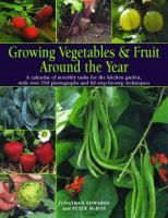Growing Vegetables & Fruit Around the Year