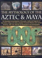 The Mythology of the Aztec & Maya