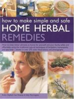 How to Make Simple and Safe Home Herbal Remedies