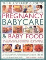 The Illustrated Guide to Pregnancy, Babycare & Baby Food