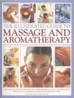 The Illustrated Guide to Massage and Aromatherapy