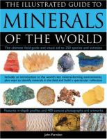 The Illustrated Guide to Minerals of the World