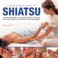 A Step-by-step Guide to Shiatsu