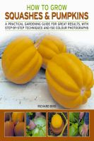 How to Grow Squashes & Pumpkins