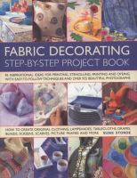 Fabric Decorating Step-by-step Project Book