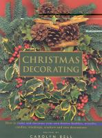 Christmas Decorating: How to Make and Decorate Your Own Festive Baubles, Wreaths, Candles, Stockings, Crackers and Tree Decorations
