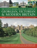 The Stately Houses, Palaces & Castles of Georgian, Victorian & Modern Britain