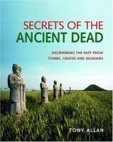 Secrets of the Ancient Dead