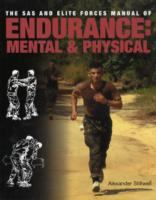 The SAS and Elite Forces Manual of Endurance