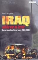Iraq and the War on Terror: Twelve Months of Insurgency, 2004/2005 (International Security Report)