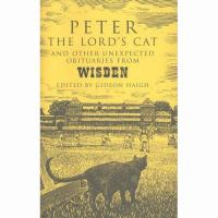 Peter  the Lord's Cat and Other Unexpected Obituaries From Wisden