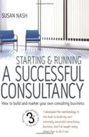 Starting and Running A Successful Consultancy