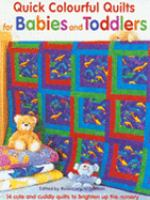 Quick Colorful Quilts for Babies and Toddlers