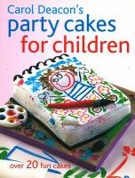 Carol Deacon's Party Cakes for Children