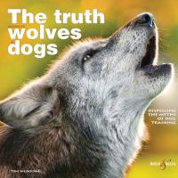 The Truth About Wolves and Dogs