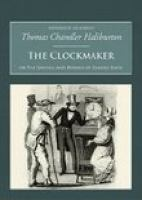 The Clockmaker, Or, The Sayings and Doings of Samuel Slick