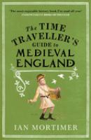 Time Traveller's Guide to Medieval England: A Handbook for Visitors to the