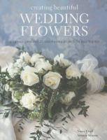 Creating Beautiful Wedding Flowers