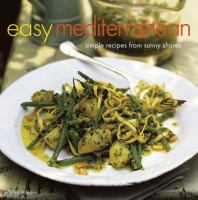 Easy Mediterranean Simple Recipes From Sunny Shores