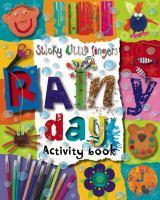 Sticky Little Fingers Rainy Day Activity Book