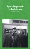 NOBODY LEAVES : SEVENTEEN ESSAYS ON POLAND