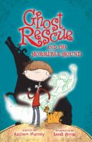 Ghost Rescue and the Horrible Hound