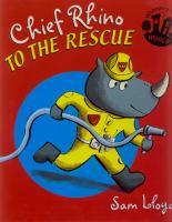 Chief Rhino to the Rescue