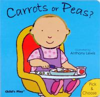 Carrots and Peas? /cillustrated by Anthony Lewis