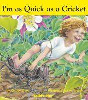 I'm as Quick as A Cricket