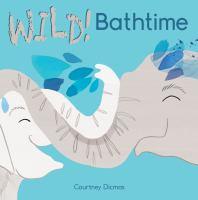 Wild! Bathtime
