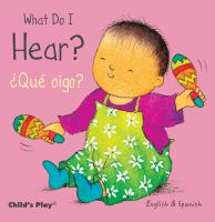 What do I hear? = ¿Qué oigo?