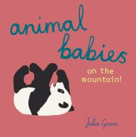 Animal Babies on the Mountain!